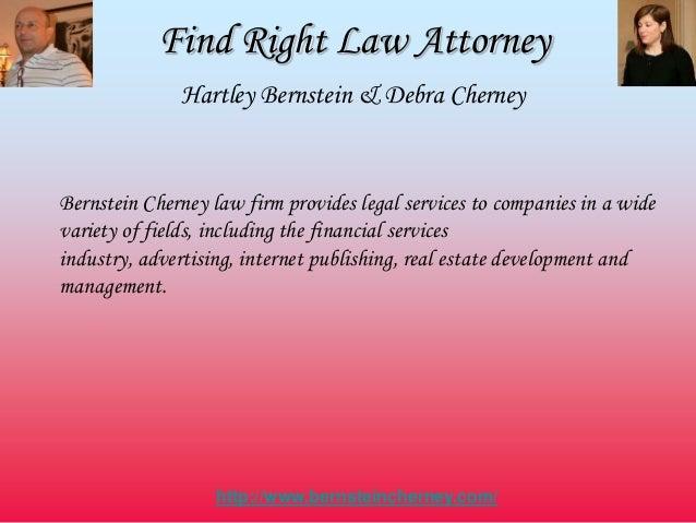 Find Right Law Attorney Hartley Bernstein & Debra Cherney Bernstein Cherney law firm provides legal services to companies ...