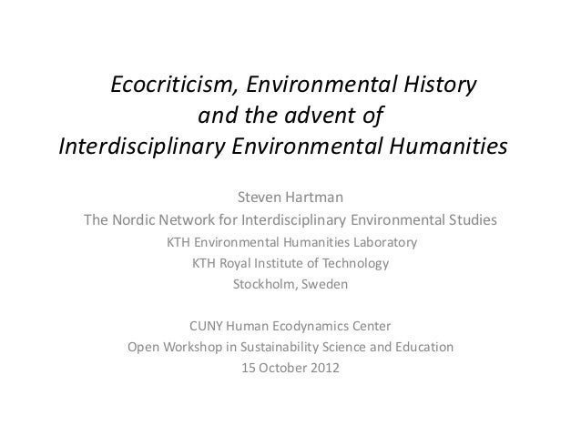 Ecocriticism, Environmental History              and the advent ofInterdisciplinary Environmental Humanities              ...