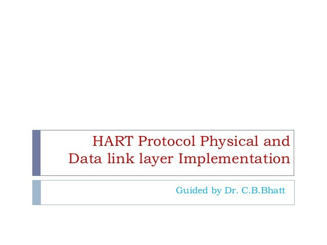 HART Protocol Physical and Data link layer Implementation Guided by Dr. C.B.Bhatt