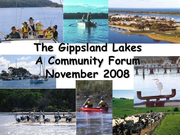 The Gippsland Lakes A Community Forum November 2008