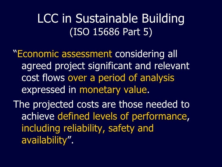 LIFE CYCLE COST (LCC) FOR SUSTAINABLE BUILDING Slide 3