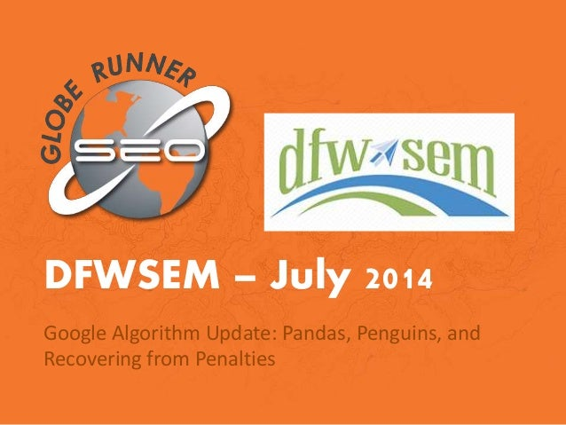 DFWSEM – July 2014 Google Algorithm Update: Pandas, Penguins, and Recovering from Penalties