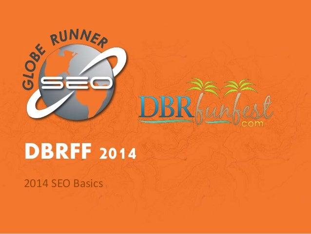 DBRFF 2014 2014 SEO Basics