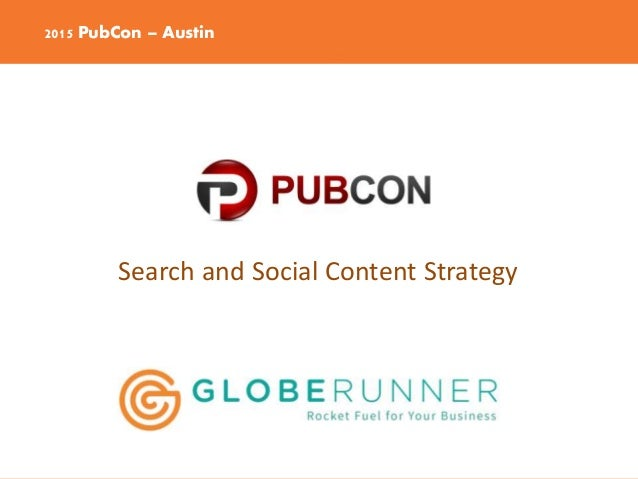 2015 PubCon – Austin Search and Social Content Strategy