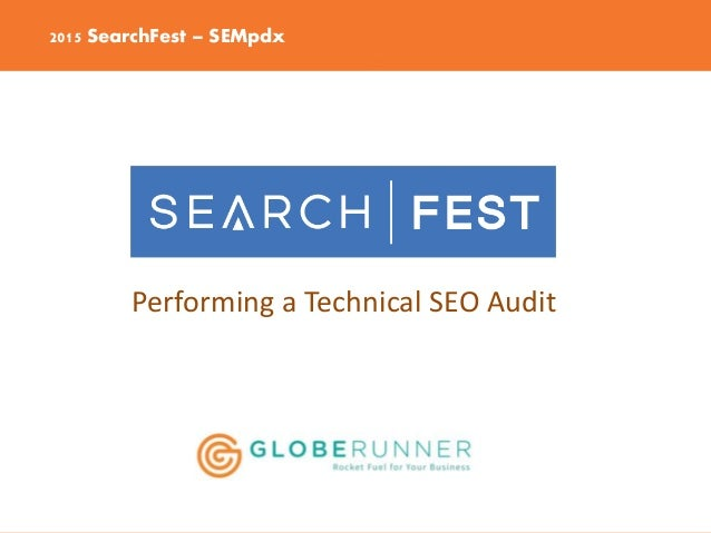 2015 SearchFest – SEMpdx Performing a Technical SEO Audit