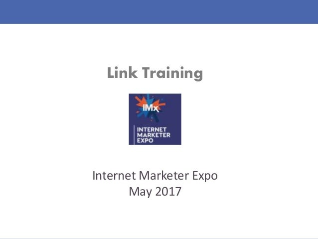 Link Training Internet Marketer Expo May 2017