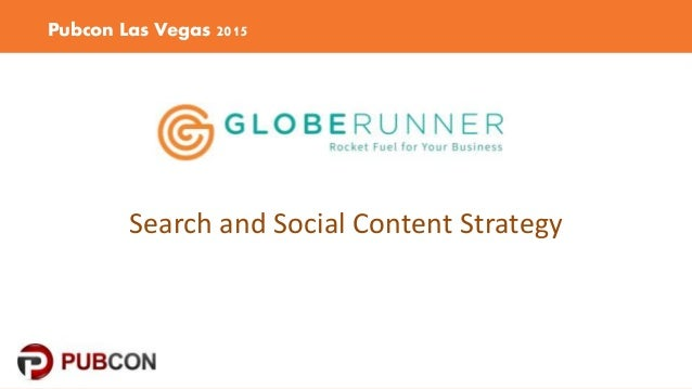Pubcon Las Vegas 2015 Search and Social Content Strategy