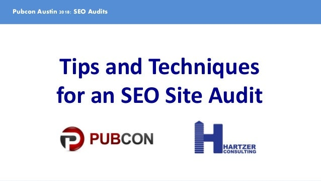 Pubcon Austin 2018: SEO Audits Tips and Techniques for an SEO Site Audit