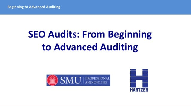 Beginning to Advanced Auditing SEO Audits: From Beginning to Advanced Auditing