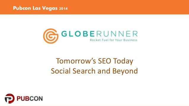Pubcon Las Vegas 2014  Tomorrow's SEO Today  Social Search and Beyond