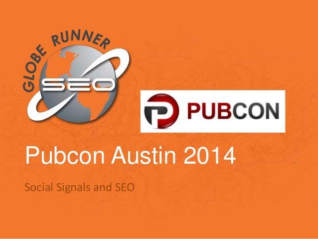 Pubcon Austin 2014 Social Signals and SEO