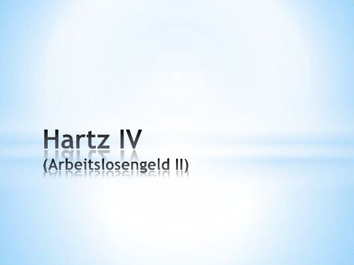 Hartz IV (Arbeitslosengeld II)<br />