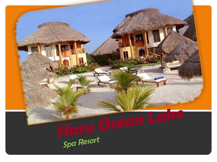Haru Ocean Lake    Spa Resort