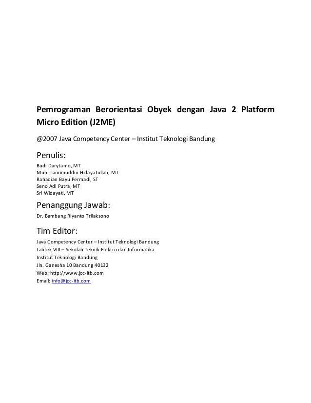 Pemrograman Berorientasi Obyek dengan Java 2 PlatformMicroEdition(J2ME)@2007JavaCompetencyCenter–Inst...