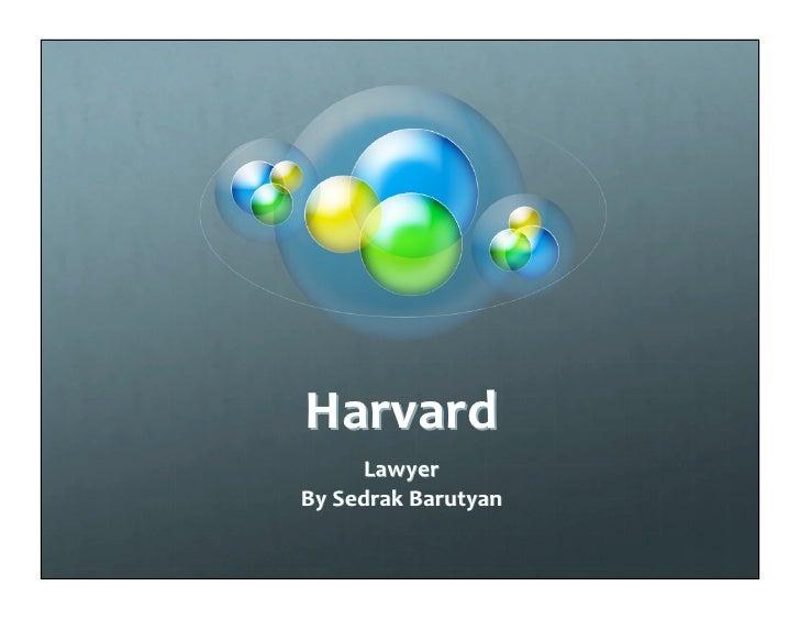 Harvard      Lawyer BySedrakBarutyan