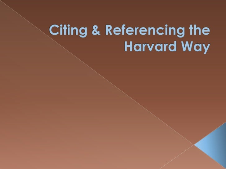 Citing & Referencing the Harvard Way<br />