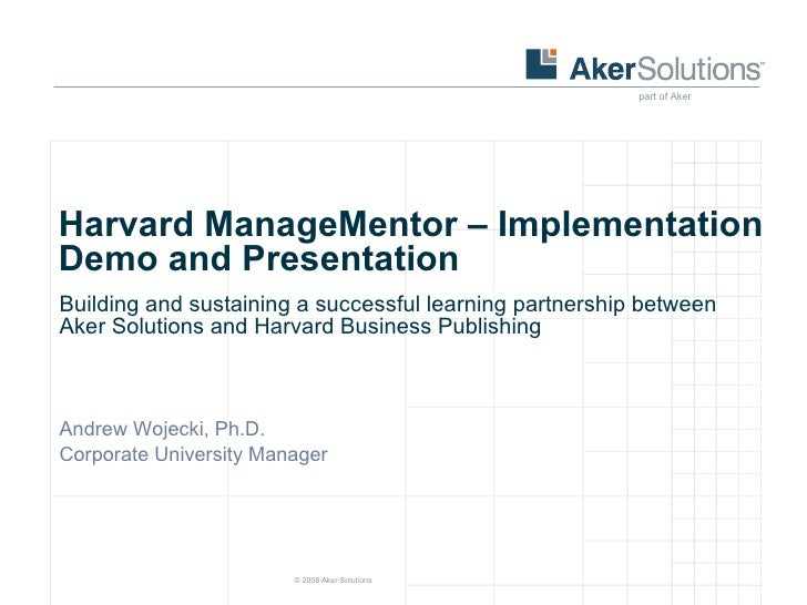 Harvard ManageMentor – Implementation Demo and Presentation Building and sustaining a successful learning partnership betw...
