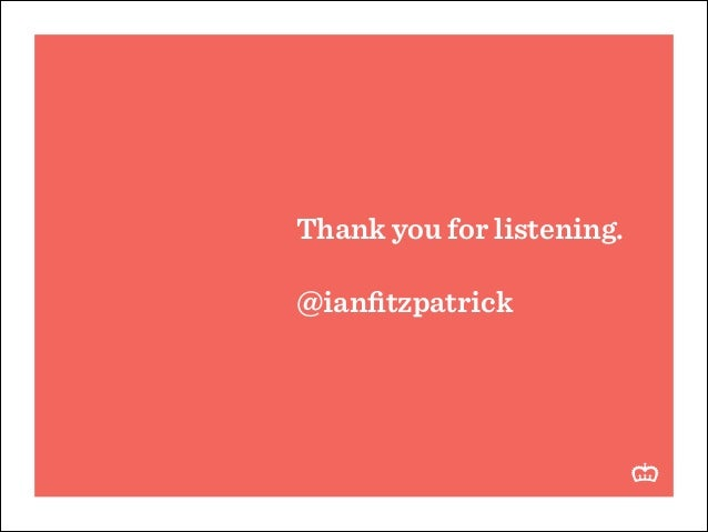 Thank you for listening. !  @ianfitzpatrick