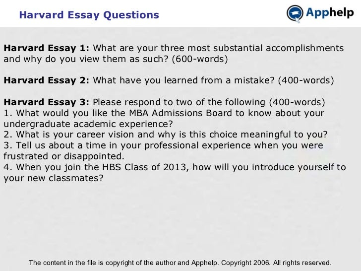 Harvard Essay Questions The content in the file is copyright of the author and Apphelp. Copyright 2006. All rights reserve...