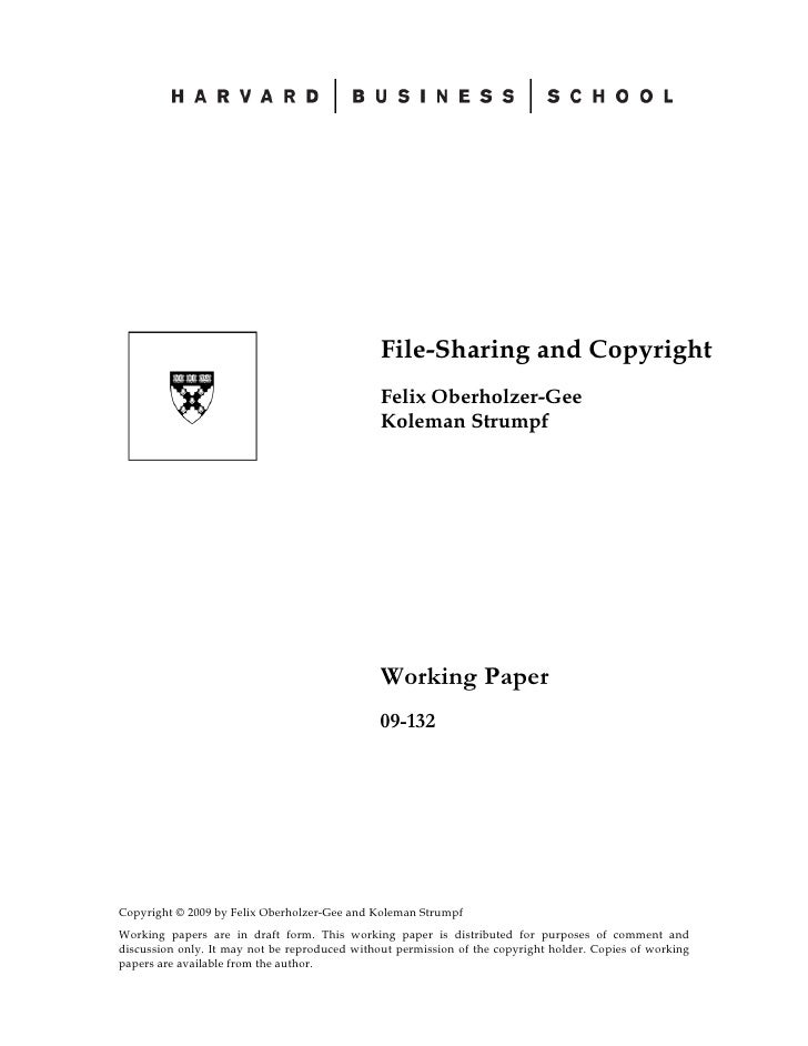 File-Sharing and Copyright                                                Felix Oberholzer-Gee                            ...