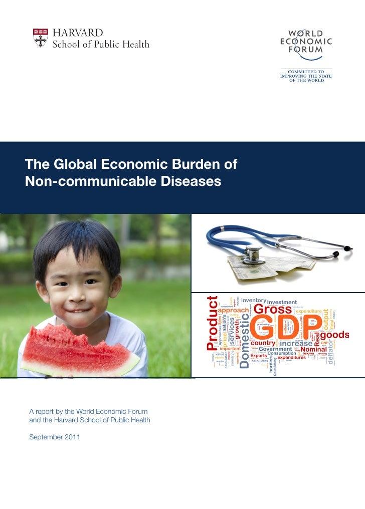 The Global Economic Burden ofNon-communicable DiseasesA report by the World Economic Forumand the Harvard School of Public...