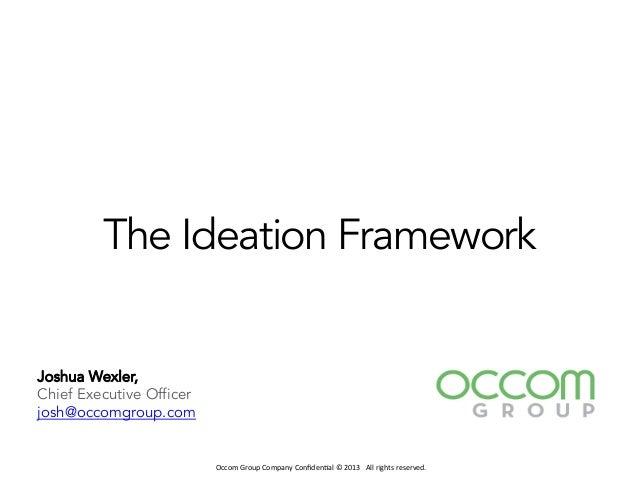 Occom  Group  Company  Confiden1al  ©  2013      All  rights  reserved.     Joshua Wexler, Chief Ex...