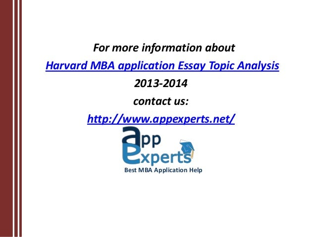 hbs mba essays 2014 Written application to apply to harvard business school, we ask you to  assemble and prepare a variety of materials that will help us assess your  qualifications.