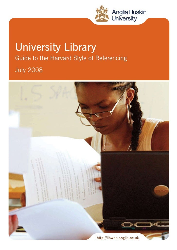 University Library Guide to the Harvard Style of Referencing July 2008                                  http://libweb.angl...