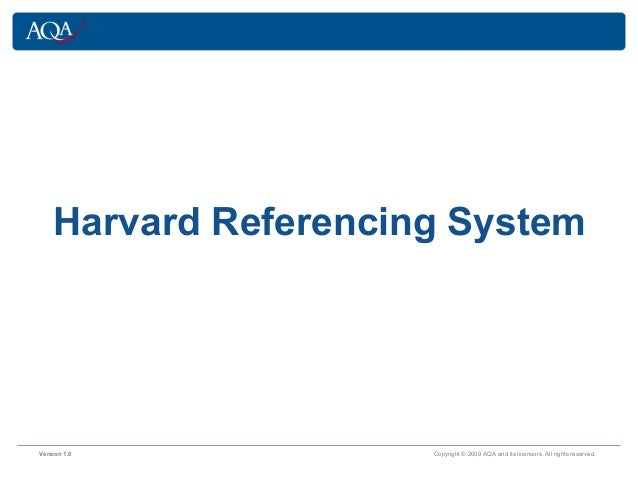 Version 1.0 Copyright © 2009 AQA and its licensors. All rights reserved.Harvard Referencing System