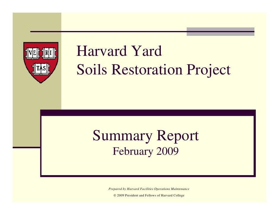 Harvard Yard Soils Restoration Project      Summary Report        February 2009        Prepared by Harvard Facilities Oper...