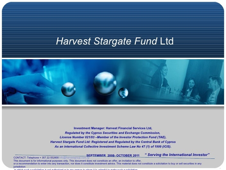 Harvest Stargate Fund  Ltd Investment Manager: Harvest Financial Services Ltd, Regulated by the Cyprus Securities and Exch...