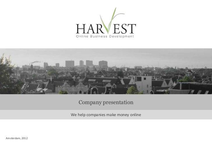 Company presentation                  We help companies make money onlineAmsterdam, 2012