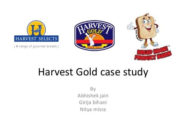 Harvest Gold case study By Abhishek jain Girija bihani Nitya misra