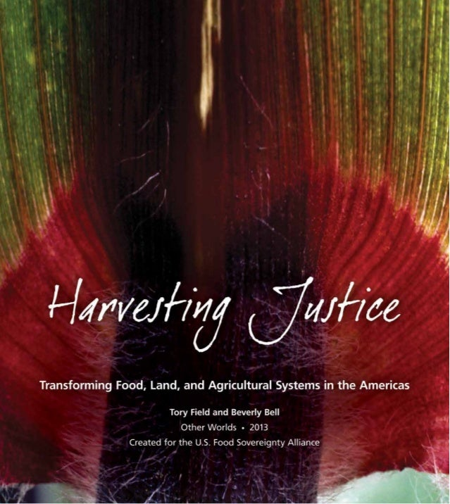 """More Praise for Harvesting  Justice """"If our people want to eat twenty years from now, we will need food justice. We w..."""