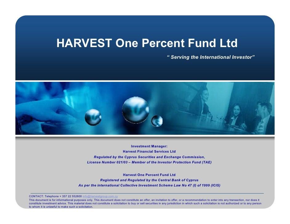 HARVEST One Percent Fund Ltd                                                                                              ...