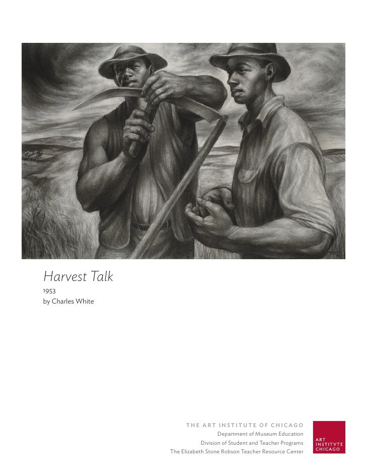 Harvest Talk 1953 by Charles White                              The ArT InsTITuTe of ChICAgo                              ...