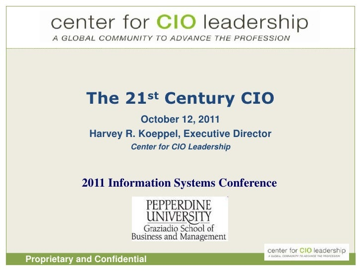 1<br />The 21st Century CIO<br />October 12, 2011<br />Harvey R. Koeppel, Executive Director<br />Center for CIO Leadershi...