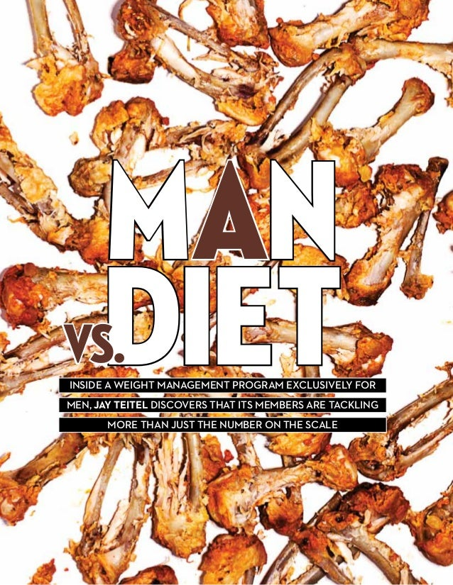 man diet  vs.  inside a weight management program exclusively for men, Jay Teitel discovers that its members are tackling ...