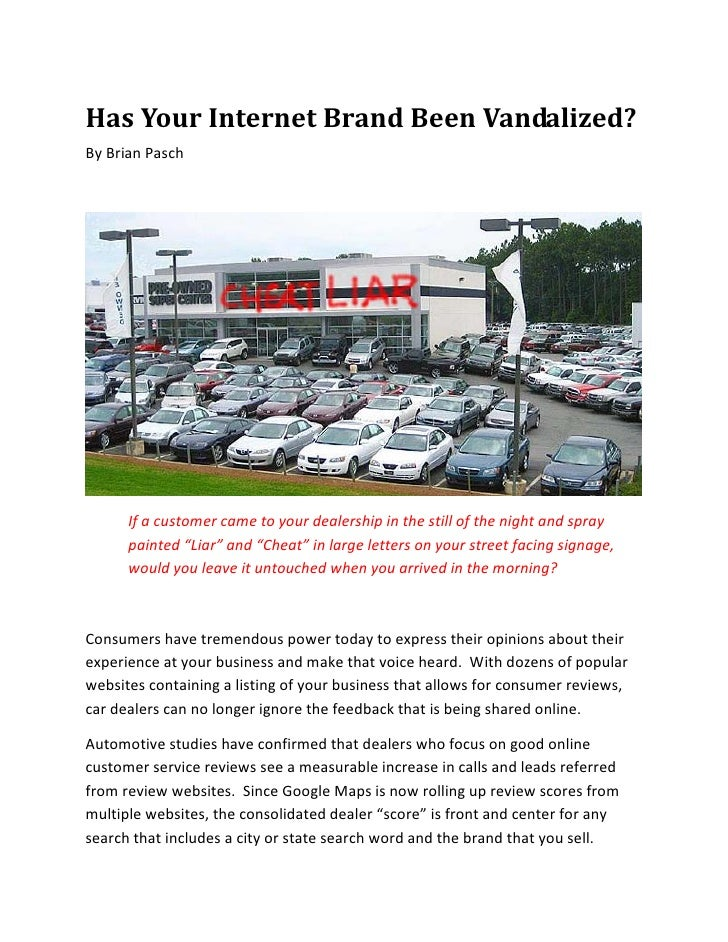 Has Your Internet Brand Been Vandalized? By Brian Pasch           If a customer came to your dealership in the still of th...