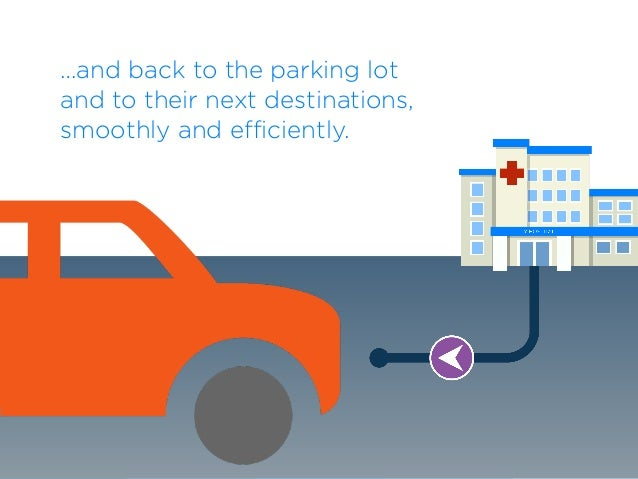…and back to the parking lot  and to their next destinations, smoothly and efficiently.