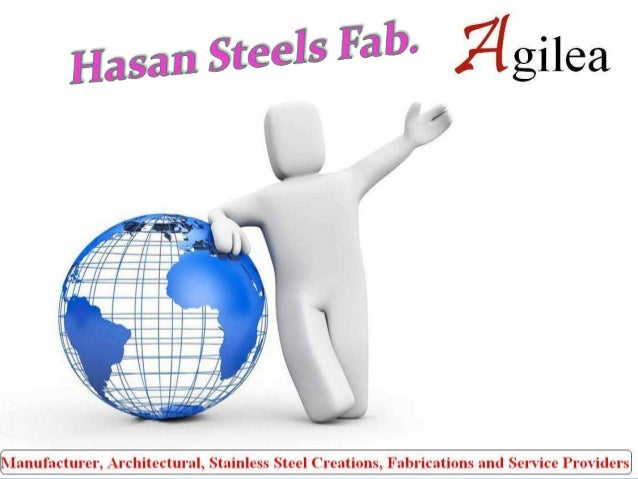 Company Introduction  'Hasan Steels Fab' are one of the leading manufacturers and suppliers of Stainless Steel Fabricator...