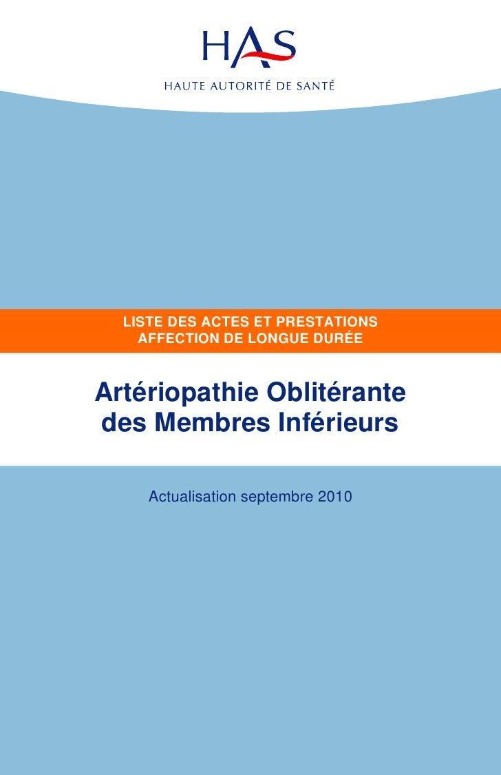 LISTE DES ACTES ET PRESTATIONS     AFFECTION DE LONGUE DURÉE    Artériopathie Oblitérante des Membres Inférieurs       Act...