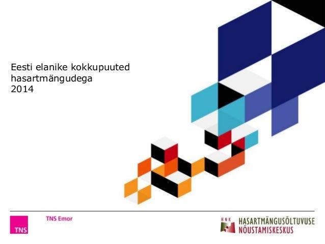 Eesti elanike kokkupuuted  hasartmängudega  2014  Eesti elanike kokkupuuted hasartmängudega 2014