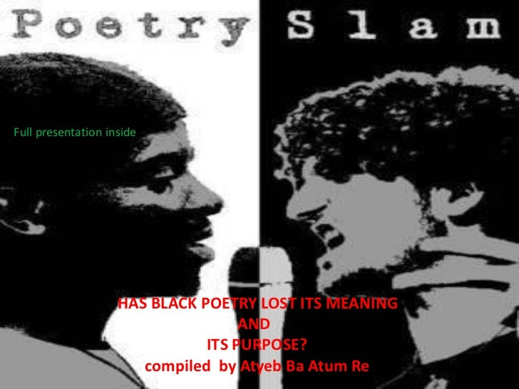 Full presentation inside                    HAS BLACK POETRY LOST ITS MEANING                                    AND      ...