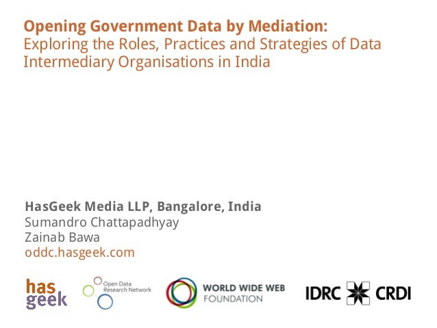 Opening Government Data by Mediation: Exploring the Roles, Practices and Strategies of Data Intermediary Organisations in ...