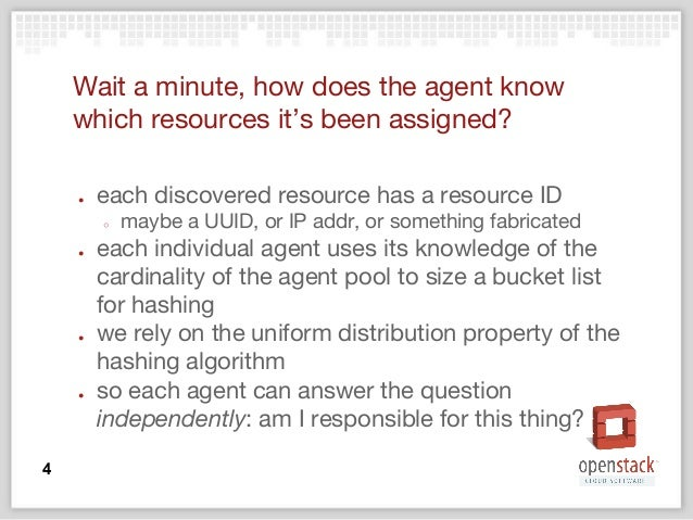 Wait a minute, how does the agent know which resources it's been assigned? ● each discovered resource has a resource ID ○ ...