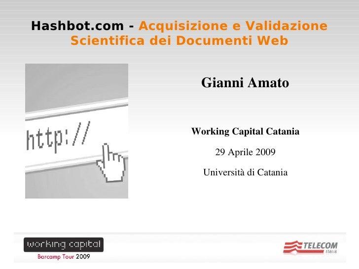 Hashbot.com - Acquisizione e Validazione         Scientifica dei Documenti Web                                GianniAmato...