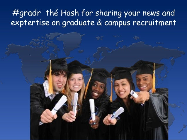 #gradr thé Hash for sharing your news andexptertise on graduate & campus recruitment