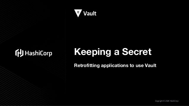 Keeping a Secret with HashiCorp Vault Slide 2