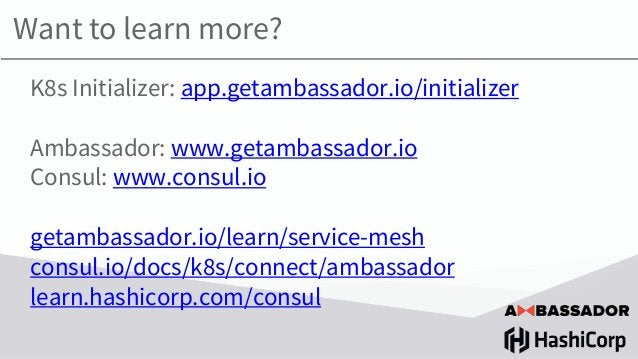 """HashiCorp Webinar: """"Getting started with Ambassador and Consul on Kubernetes using the K8s Initializer"""""""